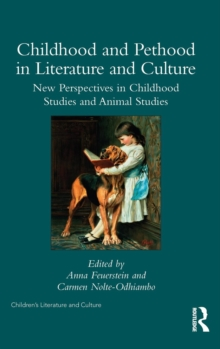 Childhood and Pethood in Literature and Culture : New Perspectives in Childhood Studies and Animal Studies, Hardback Book