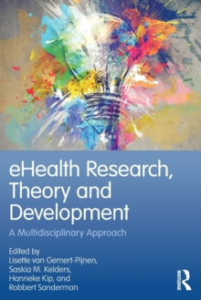 eHealth Research, Theory and Development : A Multi-Disciplinary Approach, Paperback / softback Book
