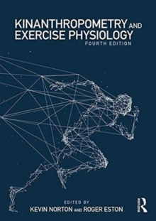 Kinanthropometry and Exercise Physiology, Paperback / softback Book