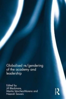 Globalised Re/Gendering of the Academy and Leadership, Hardback Book