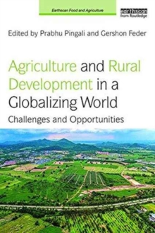 Agriculture and Rural Development in a Globalizing World : Challenges and Opportunities, Paperback Book
