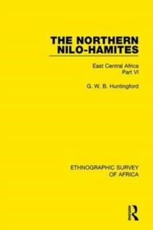 The Northern Nilo-Hamites : East Central Africa Part VI, Hardback Book