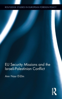 EU Security Missions and the Israeli-Palestinian Conflict, Hardback Book