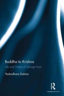 Buddha to Krishna : Life and Times of George Keyt, Hardback Book