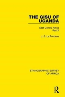 The Gisu of Uganda : East Central Africa Part X, Hardback Book