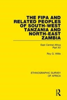 The Fipa and Related Peoples of South-West Tanzania and North-East Zambia : East Central Africa Part XV, Hardback Book