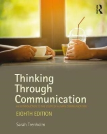 Thinking Through Communication : An Introduction to the Study of Human Communication, Paperback Book