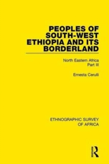 Peoples of South-West Ethiopia and its Borderland : North Eastern Africa Part III, Hardback Book