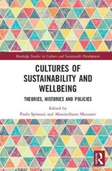 Cultures of Sustainability and Wellbeing : Theories, Histories and Policies, Hardback Book