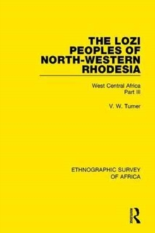 The Lozi Peoples of North-Western Rhodesia : West Central Africa Part III, Hardback Book