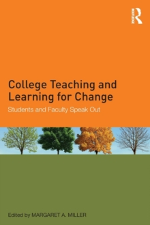 College Teaching and Learning for Change : Students and Faculty Speak Out, Paperback Book