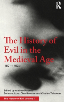 The History of Evil in the Medieval Age : 450-1450, Hardback Book
