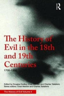The History of Evil in the Eighteenth and Nineteenth Centuries : 1700-1900 CE, Hardback Book