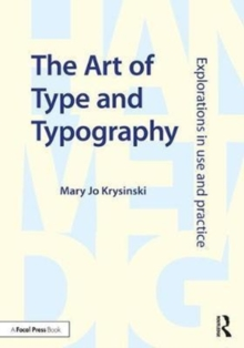 The Art of Type and Typography : Explorations in Use and Practice, Paperback / softback Book