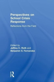 Perspectives on School Crisis Response : Reflections from the Field, Hardback Book