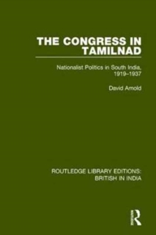 The Congress in Tamilnad : Nationalist Politics in South India, 1919-1937, Hardback Book