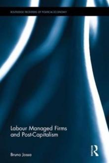 Labour Managed Firms and Post-Capitalism, Hardback Book