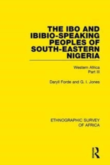 The Ibo and Ibibio-Speaking Peoples of South-Eastern Nigeria : Western Africa Part III, Hardback Book