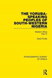 The Yoruba-Speaking Peoples of South-Western Nigeria : Western Africa Part Iv, Hardback Book