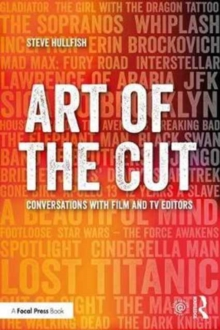 Art of the Cut : Conversations with Film and TV Editors, Paperback / softback Book