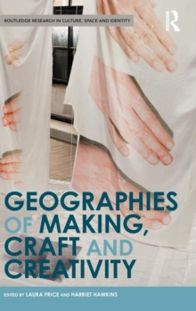 Geographies of Making, Craft and Creativity, Hardback Book