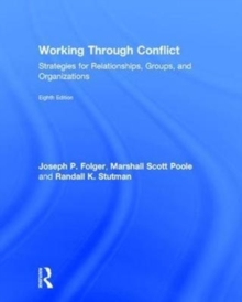 Working Through Conflict : Strategies for Relationships, Groups, and Organizations, Hardback Book