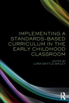 Implementing a Standards-Based Curriculum in the Early Childhood Classroom, Paperback Book