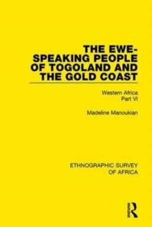 The Ewe-Speaking People of Togoland and the Gold Coast : Western Africa Part VI, Hardback Book