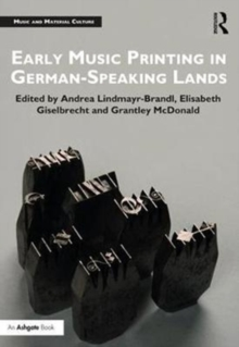 Early Music Printing in German-Speaking Lands, Hardback Book