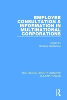 Employee Consultation and Information in Multinational Corporations, Hardback Book