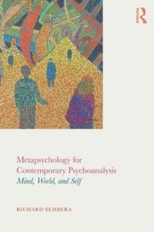 Metapsychology for Contemporary Psychoanalysis : Mind, World, and Self, Paperback / softback Book