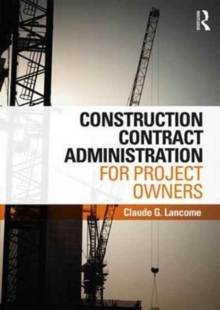 Construction Contract Administration for Project Owners, Hardback Book