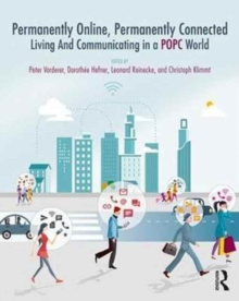 Permanently Online, Permanently Connected : Living and Communicating in a POPC World, Paperback Book