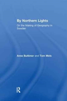 By Northern Lights : On the Making of Geography in Sweden, Paperback / softback Book