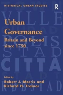 Urban Governance : Britain and Beyond Since 1750, Paperback / softback Book