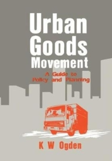 Urban Goods Movement : A Guide to Policy and Planning, Paperback / softback Book