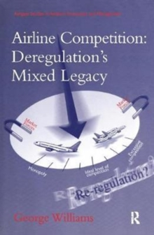 Airline Competition: Deregulation's Mixed Legacy, Paperback / softback Book