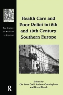 Health Care and Poor Relief in 18th and 19th Century Southern Europe, Paperback / softback Book