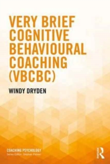 Very Brief Cognitive Behavioural Coaching (VBCBC), Paperback / softback Book