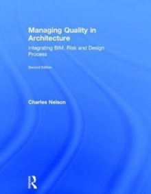 Managing Quality in Architecture : Integrating BIM, Risk and Design Process, Hardback Book