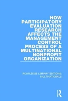 How Participatory Evaluation Research Affects the Management Control Process of a Multinational Nonprofit Organization, Hardback Book
