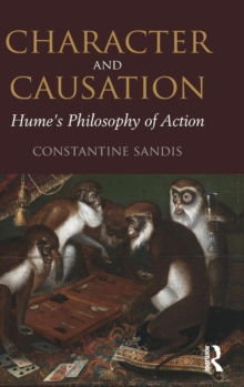 Character and Causation : Hume's Philosophy of Action, Hardback Book