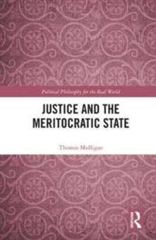 Justice and the Meritocratic State, Hardback Book
