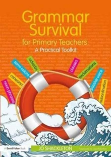Grammar Survival for Primary Teachers : A Practical Toolkit, Paperback Book