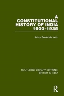 A Constitutional History of India, 1600-1935, Hardback Book