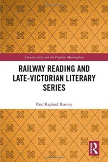 Railway Reading and Late-Victorian Literary Series, Hardback Book