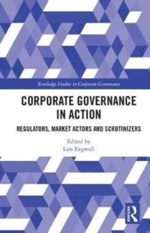 Corporate Governance in Action : Regulators, Market Actors and Scrutinizers, Hardback Book