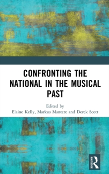 Confronting the National in the Musical Past, Hardback Book