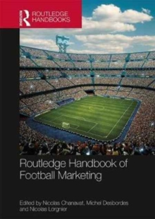 Routledge Handbook of Football Marketing, Hardback Book