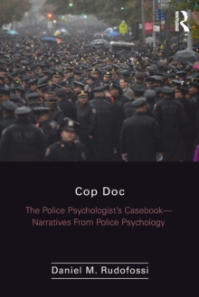 Cop Doc : The Police Psychologist's Casebook--Narratives From Police Psychology, Paperback / softback Book